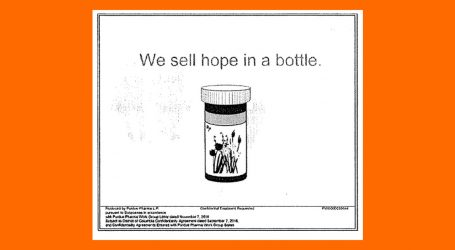 "Court Documents Show How OxyContin's Sales Team Pushed ""Hope in a Bottle"""