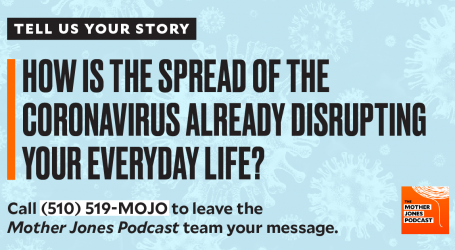Tell Us Your Story: How Is the Spread of Coronavirus Already Disrupting Your Everyday Life?
